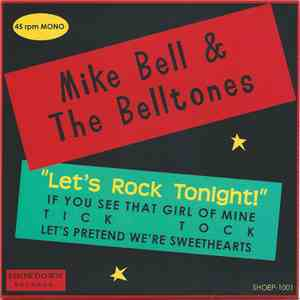 Mike Bell & The BellTones - Let's Rock Tonight